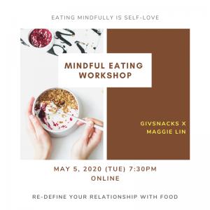 【Mindful Eating Wokrkshop - Givsnacks x Maggie Lin】
